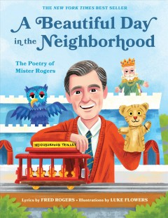 Beautiful Day in the Neighborhood : The Poetry of Mister Rogers