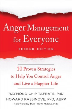 Anger Management for Everyone : 10 Proven Strategies to Help You Control Anger and Live a Happier Life