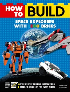 How to build space explorers with LEGO bricks.