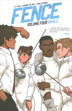 Fence Volume 4, Rivals /  [written by] C.S. Pacat, [illustrated by] Johanna the Mad, [colors by] Joana Lafuente ; [letters by Jim Campbell with Taylor Esposito] - [written by] C.S. Pacat, [illustrated by] Johanna the Mad, [colors by] Joana Lafuente ; [letters by Jim Campbell with Taylor Esposito]