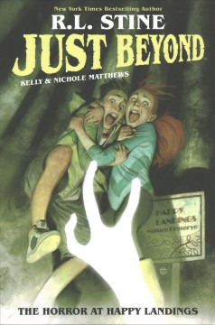 The horror at Happy Landings /  written by R.L. Stine ; illustrated by Kelly & Nichole Matthews. - written by R.L. Stine ; illustrated by Kelly & Nichole Matthews.