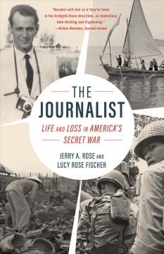 Journalist : Life and Loss in America's Secret War