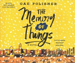 The memory of things /  Gae Polisner. - Gae Polisner.