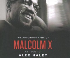 The autobiography of Malcolm X /  as told to Alex Haley. - as told to Alex Haley.
