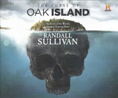 The curse of Oak Island : the story of the world's longest treasure hunt / Randall Sullivan. - Randall Sullivan.