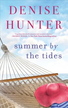 Summer by the tides /  Denise Hunter.