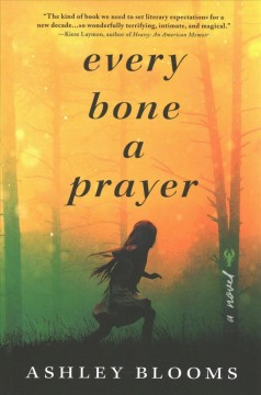 Every bone a prayer /  Ashley Blooms.