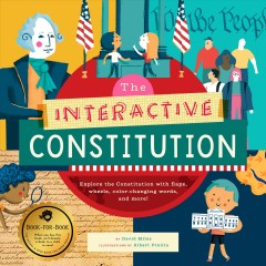 Interactive Constitution : Explore the Constitution With Flaps, Wheels, Color-changing Words, and More!