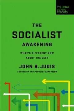 Socialist Awakening : What's Different Now About the Left