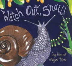 Watch out, snail! /  written by Gay Hay ; illustrated by Margaret Tolland. - written by Gay Hay ; illustrated by Margaret Tolland.
