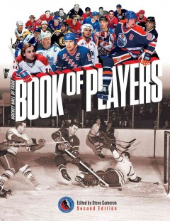 Hockey Hall of Fame book of players /  edited by Steve Cameron.