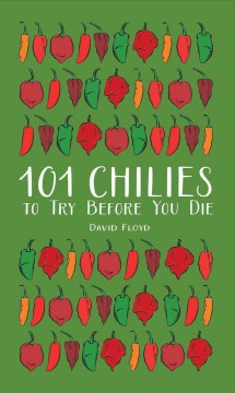 101 chilies to try before you die /  David Floyd.