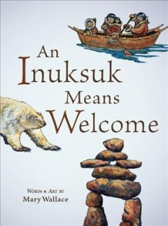 Inuksuk Means Welcome