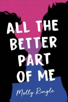 All the better part of me /  Molly Ringle.