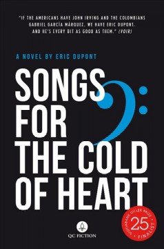 Songs for the cold of heart /  Eric Dupont ; translated from the French by Peter McCambridge.