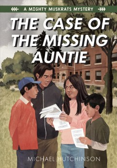 The case of the missing auntie /  Michael Hutchinson. - Michael Hutchinson.