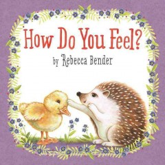 How do you feel? /  by Rebecca Bender.