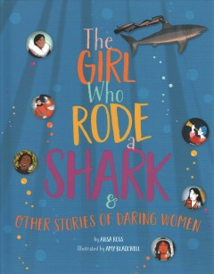 Girl Who Rode a Shark and other stories of Daring Women
