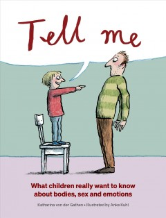 Tell Me : What Children Really Want to Know About Bodies, Sex, and Emotions