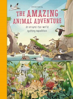 The amazing animal adventure : an around-the-world spotting expedition / text and research by Anna Claybourne ; illustrations by Brendan Kearney.