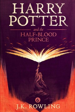 Harry Potter and the half-blood prince /  by J.K. Rowling. - by J.K. Rowling.