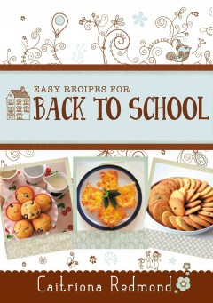 Easy Recipes for Back to School : a short collection of recipes from the cookbook Wholesome: Feed Your Family For Less.