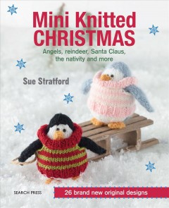 Mini knitted Christmas /  Sue Stratford. - Sue Stratford.