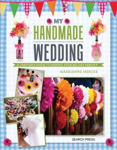 My handmade wedding /  Marrianne Mercer.