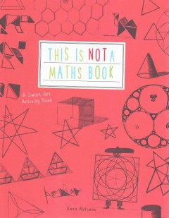This is not a math book /  Anna Weltman. - Anna Weltman.