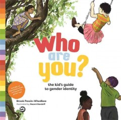 Who are you? : the kid's guide to gender identity / Brook Pessin-Whedbee ; illustrated by Naomi Bardoff. - Brook Pessin-Whedbee ; illustrated by Naomi Bardoff.