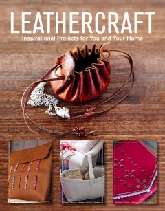 Leathercraft : inspirational projects for you and your home.