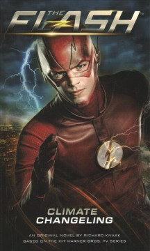 The Flash : climate changeling / Richard Knaak.