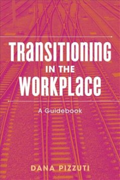 Transitioning in the Workplace : A Guidebook