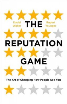 Reputation Game : The Art of Changing How People See You