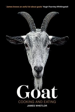 Goat : Cooking and Eating