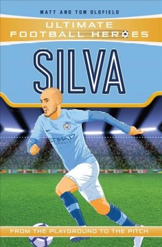 Silva : From the Playground to the Pitch