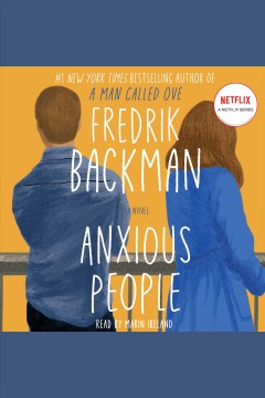 Anxious people : a novel / Fredrik Backman ; translated by Neil Smith. - Fredrik Backman ; translated by Neil Smith.