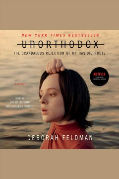 Unorthodox : the scandalous rejection of my hasidic roots / Deborah Feldman. - Deborah Feldman.