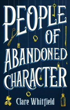 People of abandoned character /  Clare Whitfield. - Clare Whitfield.
