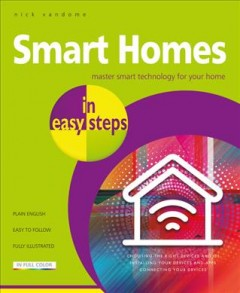 Smart Homes in Easy Steps : Master Smart Technology for Your Home