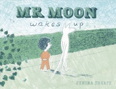 Mr Moon wakes up /  Jemima Sharpe. - Jemima Sharpe.