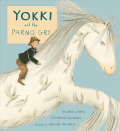 Yokki and the Parno Gry /  Richard O'Neill, Katharine Quarmby ; illustrated by Marieke Nelissen. - Richard O'Neill, Katharine Quarmby ; illustrated by Marieke Nelissen.