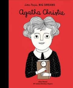 Agatha Christie /  written by Ma Isabel Sa̹nchez Vegara ; illustrated by Elisa Munso̹ ; translated by Raquel Plitt.