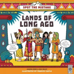 Lands of long ago /  Amanda Wood & Mike Jolley ; illustrated by Frances Castle. - Amanda Wood & Mike Jolley ; illustrated by Frances Castle.