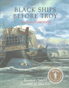 Black Ships Before Troy : The Story of Iliad
