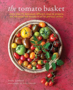 Tomato Basket : A Celebration of the Pick of the Crop