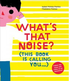 What's That Noise? : This Book Is Calling You...