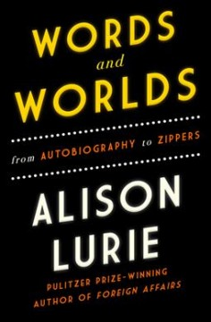Words and Worlds : From Autobiography to Zippers