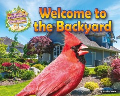 Welcome to the backyard /  by Ruth Owen. - by Ruth Owen.