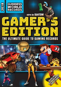 Guinness World Records 2018 : The Ultimate Guide to Gaming Records: Gamer's Edition